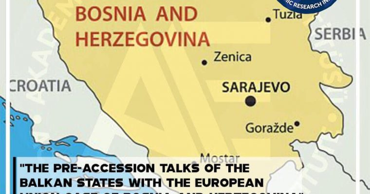 The Pre-Accession Talks of the Balkan States with the European Union Case of Bosnia and Herzegovina